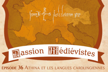 Illustration de l'épisode 36 de Passion Médiévistes par Din